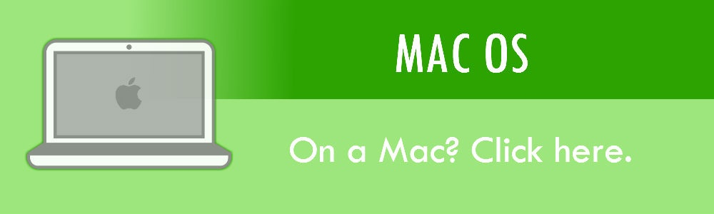 Click here if you are a Mac user.